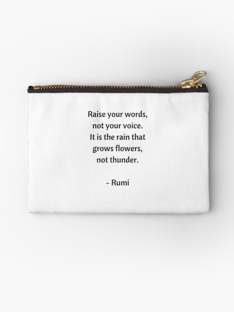 Rumi Inspirational Quotes Raise Your Words Not Your Voice Zipper