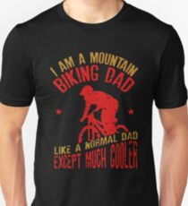I Am A Mountain Biking Dad For Cyclist Lovers T-Shirt