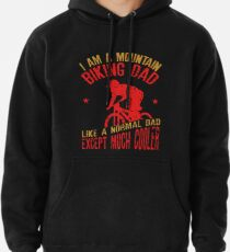 I Am A Mountain Biking Dad For Cyclist Lovers Pullover Hoodie