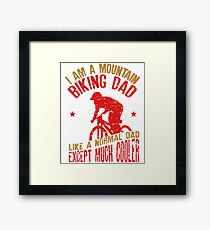 I Am A Mountain Biking Dad For Cyclist Lovers Framed Print
