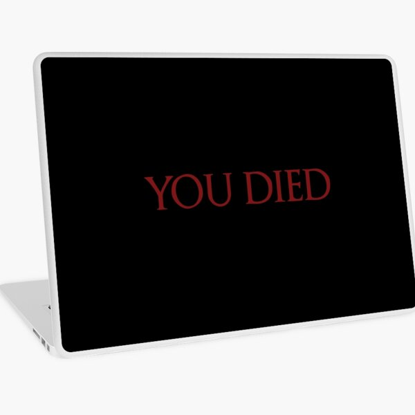 You Died Laptop Skin