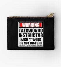 Warning Taekwondo Instructor Hard At Work Do Not Disturb Studio Pouch