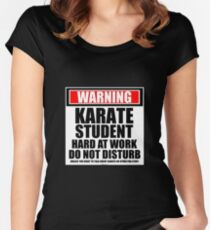 Warning Karate Student Hard At Work Do Not Disturb Women's Fitted Scoop T-Shirt