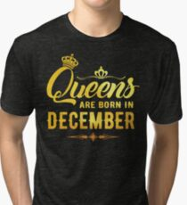 Queens are born in December Cute Gift Golden Tri-blend T-Shirt