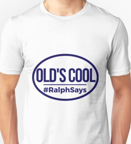 #RalphSays - Old's Cool (Oval Blue) T-Shirt