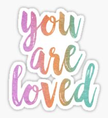 You Are Loved - Inspirational Quote - Watercolor Text Sticker