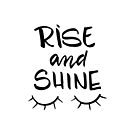 rise and shine.  Fun hand lettered quote by lifeidesign