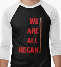 We are all negan T-Shirt