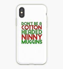 Seien Sie nicht eine Baumwolle NINNY MUGGINS rot / grün Der Elf-Weihnachtsfilm-Freund Will Ferrell iPhone-Hülle & Cover