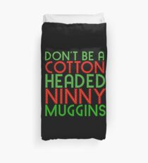 DON'T BE A COTTON HEADED NINNY MUGGINS red/green The Elf Christmas Movie Buddy Will Ferrell Duvet Cover