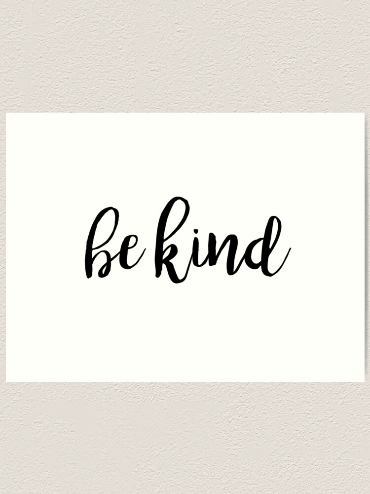 Be Kind Typography Kindness Quote Art Print By Blueskywhimsy Redbubble