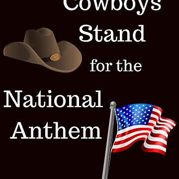 Cowboys Stand for the National Anthem for Patriots by mptaylor