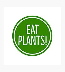 eat plants Photographic Print
