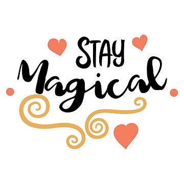 Stay Magical by FoxCreek