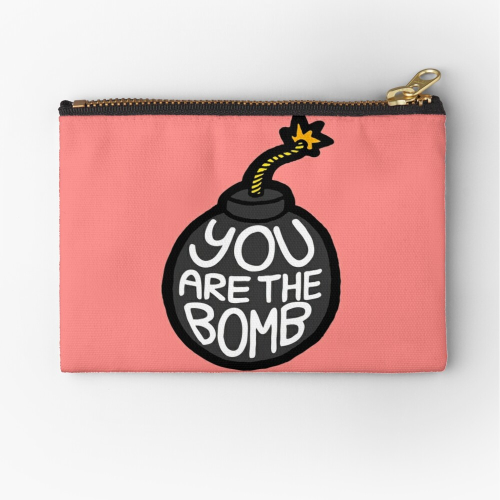 You are the Bomb! Zipper Pouch