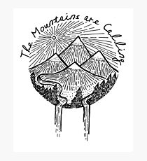 The Mountains are Calling Hand Drawn Outdoor Hiking Shirt Photographic Print