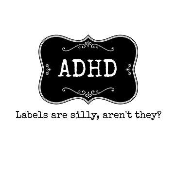 ADHD Label by TartyCat