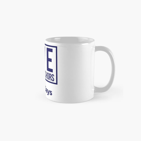 #RalphSays - Live Without Anchors Classic Mug