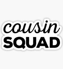Cousin Squad Sticker