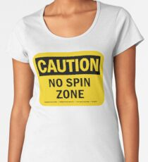 """NO SPIN ZONE"" SIGN Women's Premium T-Shirt"