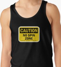 """NO SPIN ZONE"" SIGN Tank Top"