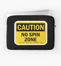 """NO SPIN ZONE"" SIGN Laptop Sleeve"