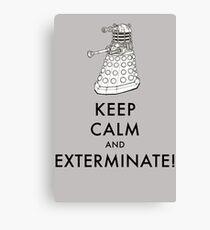Keep Calm And Exterminate Canvas Print
