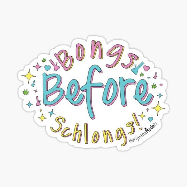Bongs Before Schlongs Sticker