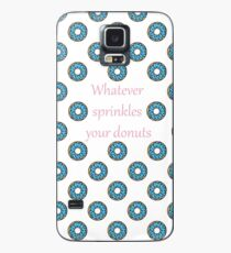 Whatever Sprinkles Your Donut Case/Skin for Samsung Galaxy