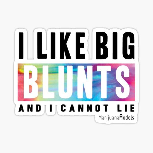 I Like Big Blunts and I Cannot Lie Sticker