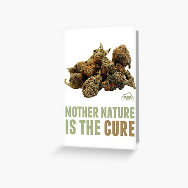 Mother Nature is the Cure Greeting Card