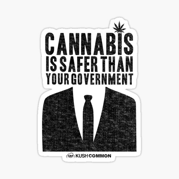 Cannabis is Safer Than Your Government Glossy Sticker
