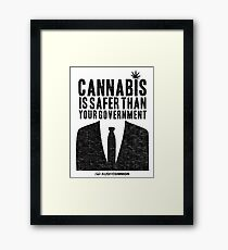 Cannabis is Safer Than Your Government Framed Print