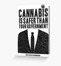 Cannabis is Safer Than Your Government Greeting Card