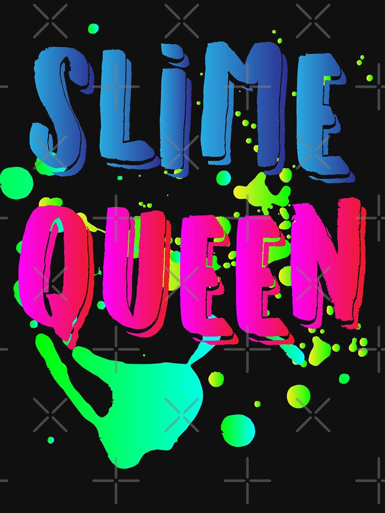 Slime Queen Cool Neon Slime Making Gifts Classic T Shirt By