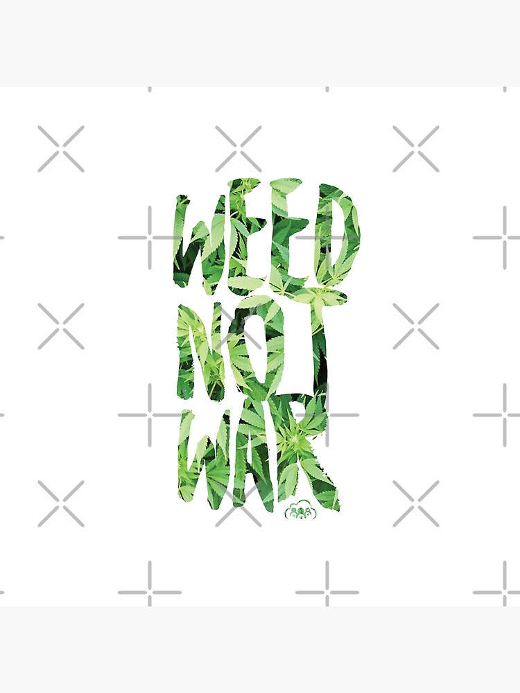 Weed Not War by kushcommon