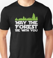 Funny Earth Day Apparel - May the Forest Be With You! Unisex T-Shirt