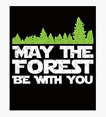 Funny Earth Day Apparel - May the Forest Be With You! Photographic Print