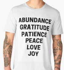 ABUNDANCE, GRATITUDE, PATIENCE, PEACE, LOVE, & JOY Men's Premium T-Shirt