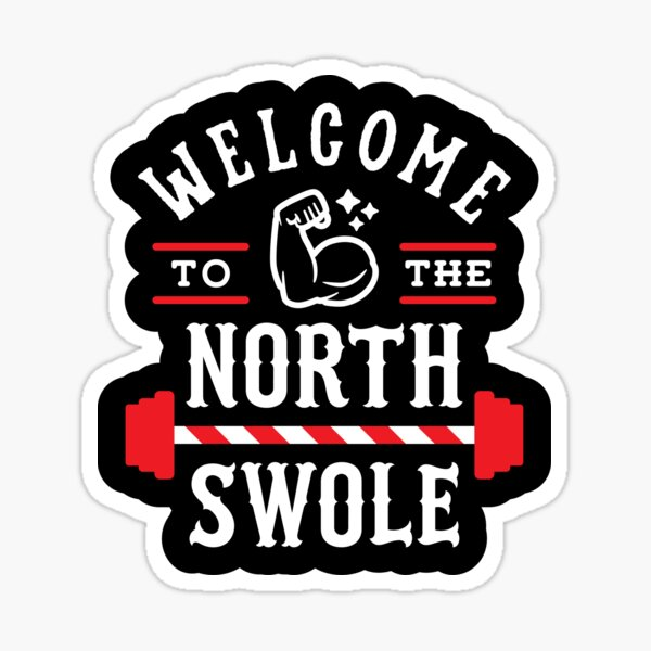 Welcome To The North Swole (Funny Christmas Gym Pun) Sticker