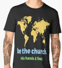 Be The Church His Hands And Feet Christian  Men's Premium T-Shirt