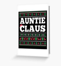 Auntie Claus Matching Family Christmas Ugly Sweater  Greeting Card