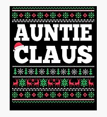 Auntie Claus Matching Family Christmas Ugly Sweater  Photographic Print