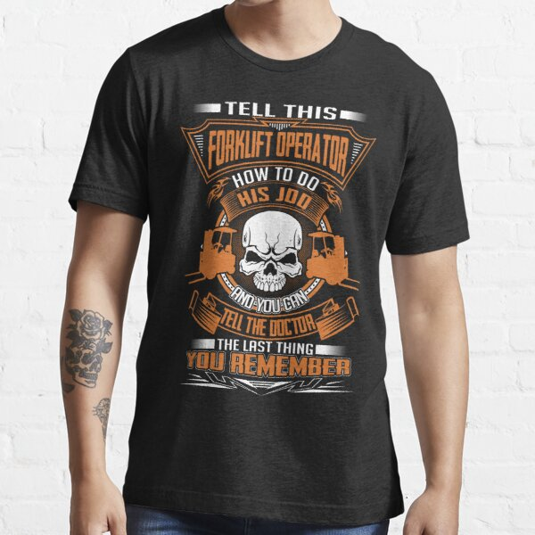 The Hardest Part Of My Job Is Being Standard Unisex T-shirt Details about  /Forklift Operator