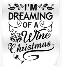 I'm dreaming of a wine Christmas fun xmas gift  Poster