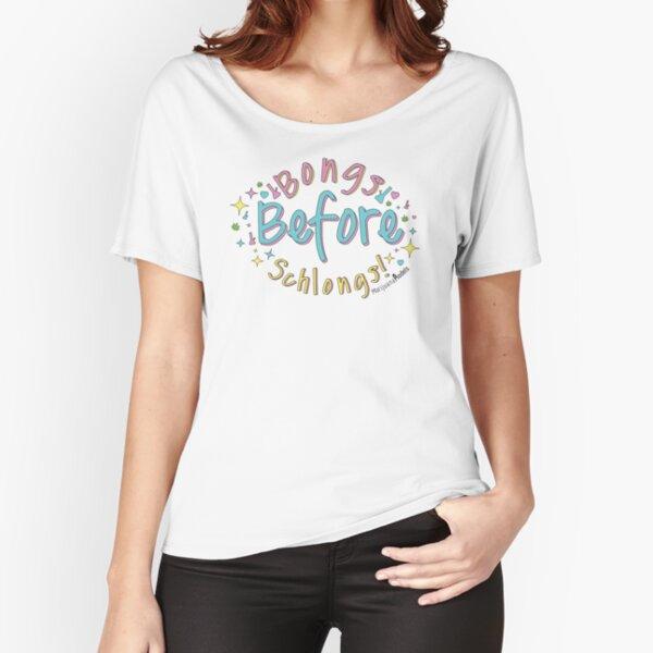 Bongs Before Schlongs Relaxed Fit T-Shirt