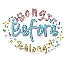 Bongs Before Schlongs by KUSH COMMON