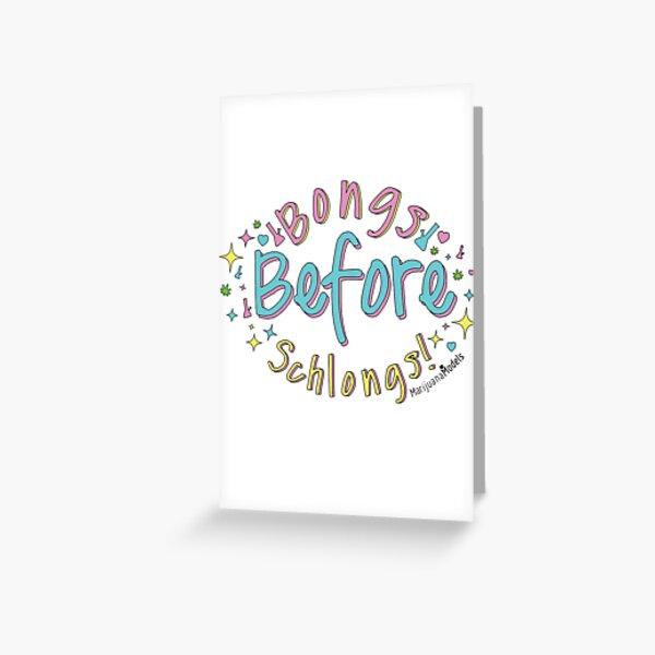Bongs Before Schlongs Greeting Card