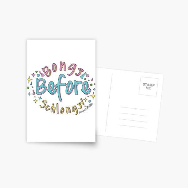 Bongs Before Schlongs Postcard