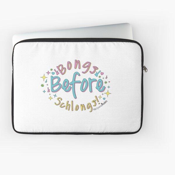 Bongs Before Schlongs Laptop Sleeve